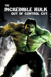 The Incredible Hulk – Out of Control Cut Trailer