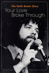 The Keith Green Story: Your Love broke through Trailer