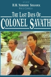 The Last Days of Colonel Savath Trailer