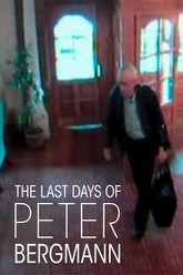 The Last Days of Peter Bergmann Trailer