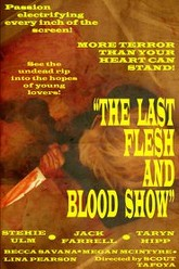 The Last Flesh & Blood Show Trailer