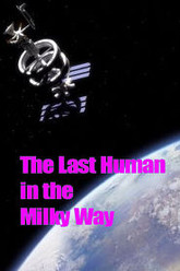 The Last Human in the Milky Way Trailer