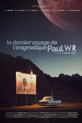The Last Journey of the Enigmatic Paul WR Trailer