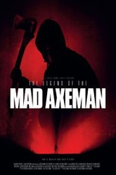 The Legend of the Mad Axeman Trailer