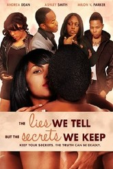 The Lies We Tell But the Secrets We Keep Trailer