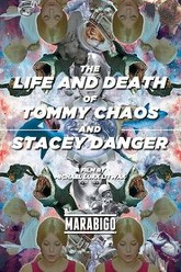 The Life and Death of Tommy Chaos and Stacey Danger Trailer