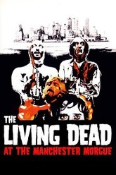 The Living Dead at Manchester Morgue Trailer