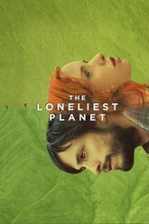 The Loneliest Planet Trailer