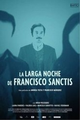 The Long Night of Francisco Sanctis Trailer