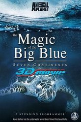 The Magic Of The Big Blue. Seven Continents Trailer
