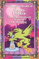 The Magical World of Harry Potter: The Unauthorized Story of J.K. Rowling Trailer