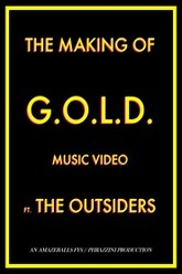 The Making of G.O.L.D. ft. the Outsiders Trailer