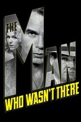 The Man Who Wasn't There Trailer