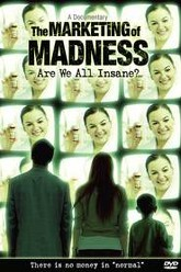 The Marketing of Madness: Are We All Insane? Trailer