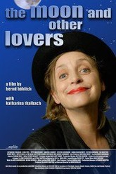 The Moon and Other Lovers Trailer