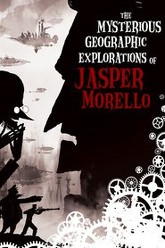 The Mysterious Geographic Explorations of Jasper Morello Trailer
