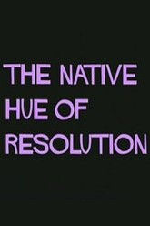 The Native Hue of Resolution Trailer