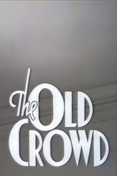The Old Crowd Trailer