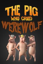 The Pig Who Cried Werewolf Trailer