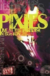 The Pixies - Club Date: Live At The Paradise In Boston Trailer