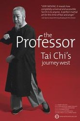 The Professor: Tai Chi's Journey West Trailer