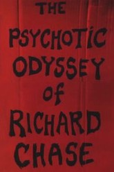 The Psychotic Odyssey of Richard Chase Trailer