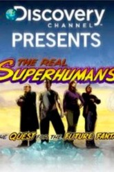 The Real Superhumans and the Quest for the Future Fantastic Trailer