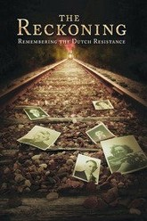 The Reckoning: Remembering the Dutch Resistance Trailer
