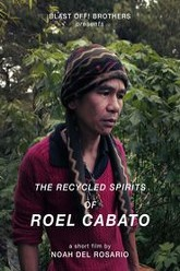 The Recycled Spirits of Roel Cabato Trailer