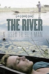 The River Used to Be a Man Trailer