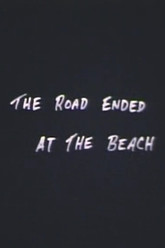 The Road Ended at the Beach Trailer