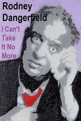 The Rodney Dangerfield Special: I Can't Take It No More Trailer