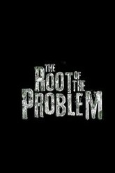 The Root of the Problem Trailer