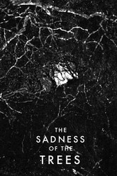 The Sadness of the Trees Trailer