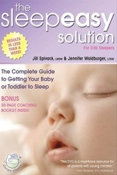 The Sleepeasy Solution: The Complete Guide to Getting Your Baby or Toddler to Sleep Trailer