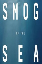 The Smog of the Sea Trailer