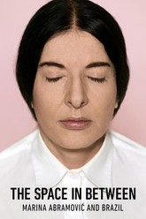 The Space in Between: Marina Abramović and Brazil Trailer