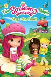 The Strawberry Shortcake Movie: Sky's the Limit Trailer