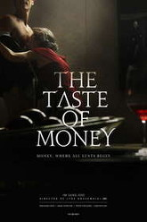 The Taste of Money Trailer