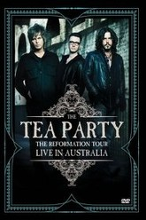 The Tea Party: The Reformation Tour - Live from Australia Trailer