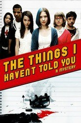 The Things I Haven't Told You Trailer