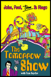 The Tomorrow Show: John, Paul, Tom & Ringo Trailer