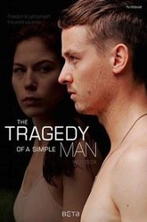 The Tragedy of a Simple Man Trailer