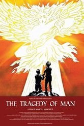 The Tragedy of Man Trailer
