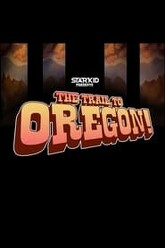 The Trail to Oregon! Trailer