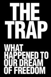 The Trap: What Happened to Our Dream of Freedom Trailer
