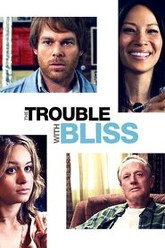The Trouble With Bliss Trailer