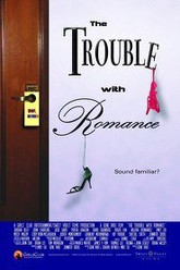 The Trouble with Romance Trailer