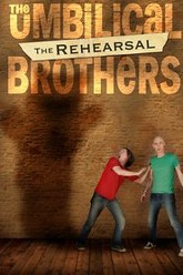 The Umbilical Brothers: The Rehearsal Trailer