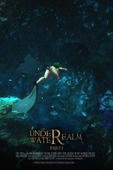 The Underwater Realm - Part I - 2012 Trailer